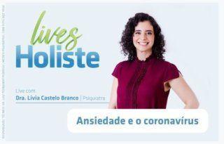 LIVES HOLISTE | ANSIEDADE E O CORONAVÍRUS