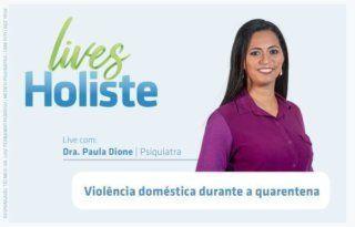 LIVES HOLISTE | VIOLÊNCIA DOMÉSTICA NA QUARENTENA