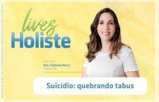LIVES HOLISTE | SUICÍDIO: QUEBRANDO TABUS